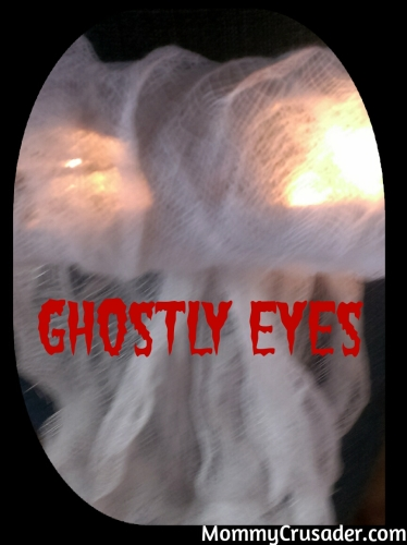 Ghostly Eyes | MommyCrusader.com