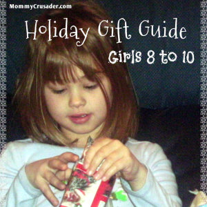 holiday gift guide girls 8 to 10 | MommyCrusader.com