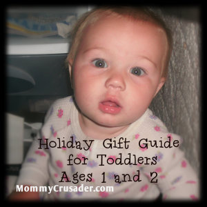 Holiday Gift Guide for Toddlers Ages 1 and 2 | MommyCrusader.com
