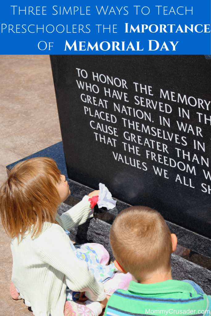 Memorial Day is one of the US's most solemn holidays. Here are three simple ways to teach preschoolers the importance of Memorial Day.